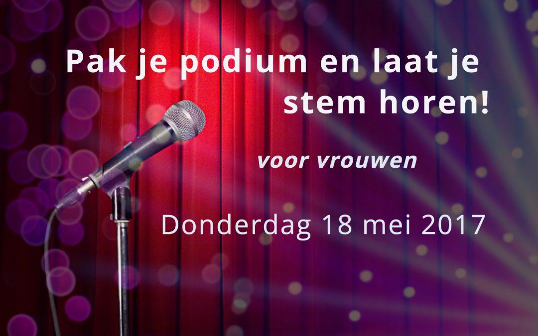 Workshop 'Pak je podium en laat je stem horen' voor vrouwen – 18 mei 2017! Schrijf je NU in!