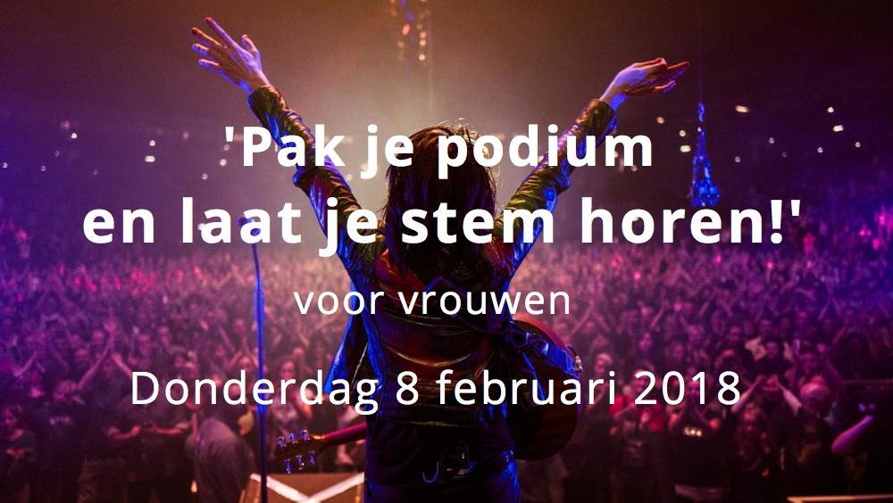 Workshop 'Pak je podium en laat je stem horen' voor vrouwen – 8 februari 2018! Schrijf je NU in!